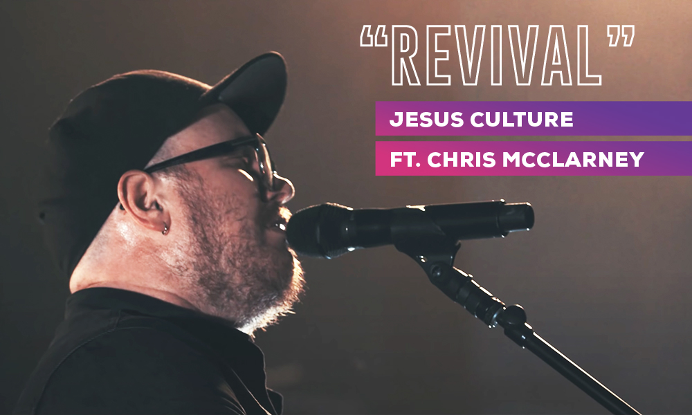 """Revival"" (feat. Chris McClarney) by Jesus Culture"