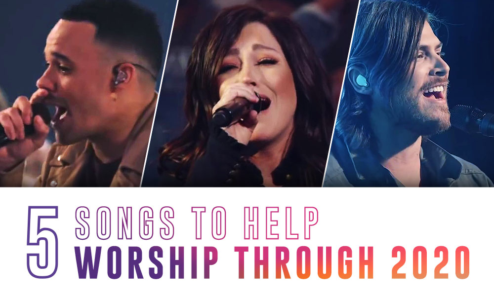 5 Songs To Help Worship Through 2020