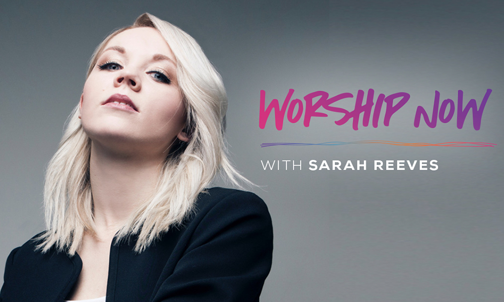 Worship Now with Sarah Reeves