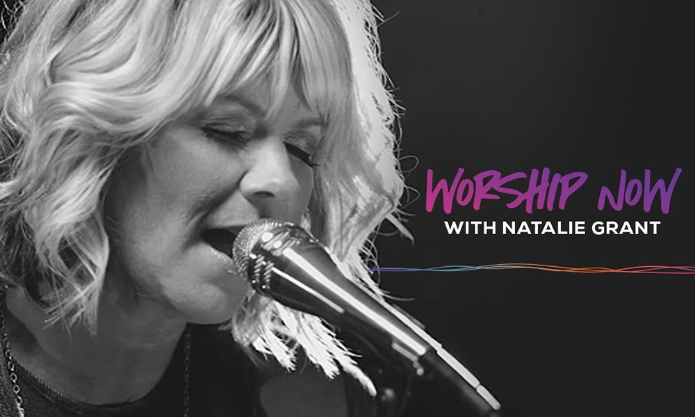 Worship Now with Natalie Grant