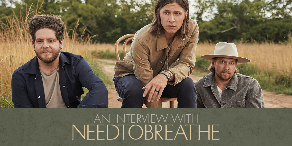 An Interview with NEEDTOBREATHE