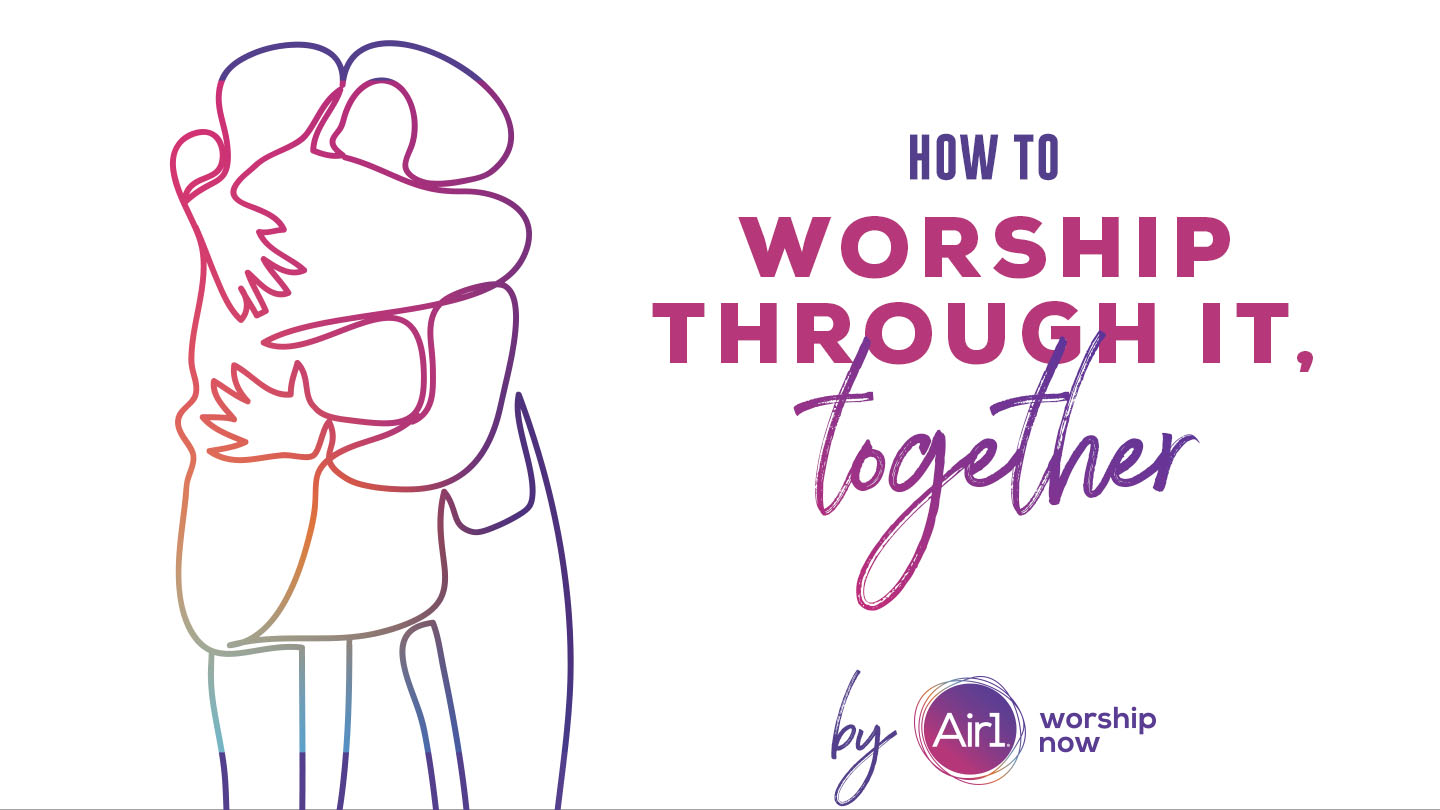 How to worship though, it together