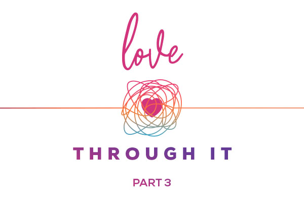 Love Through It - Part 3