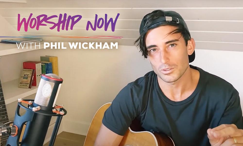 Worship Now with Phil Wickham