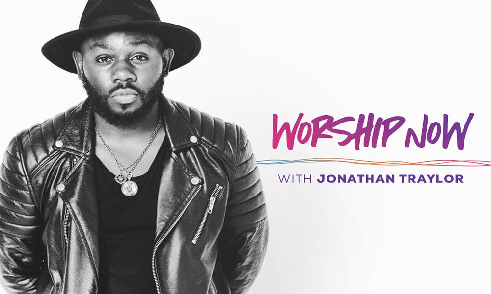 Worship Now With Jonathan Traylor