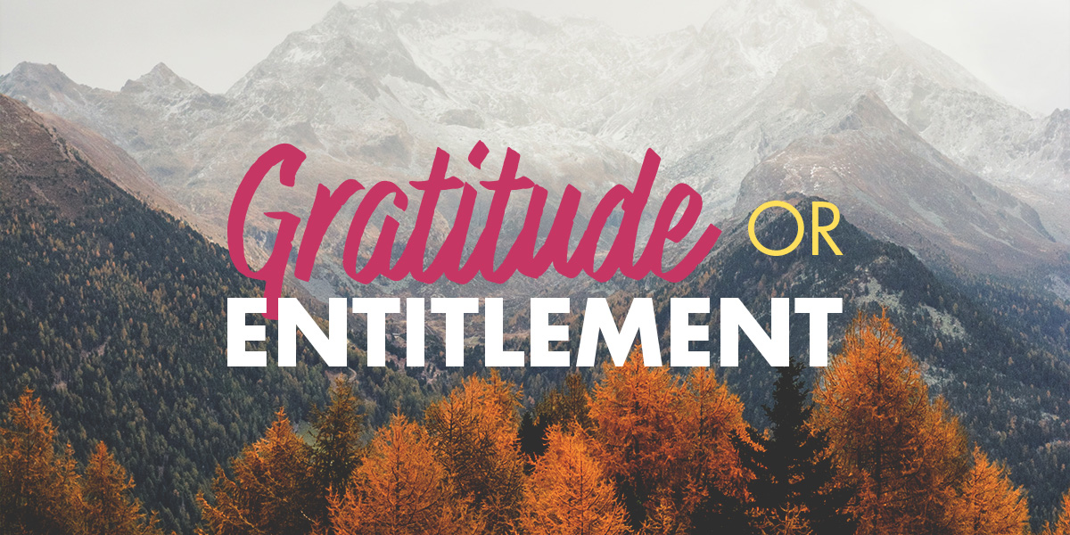 Gratitude or Entitlement