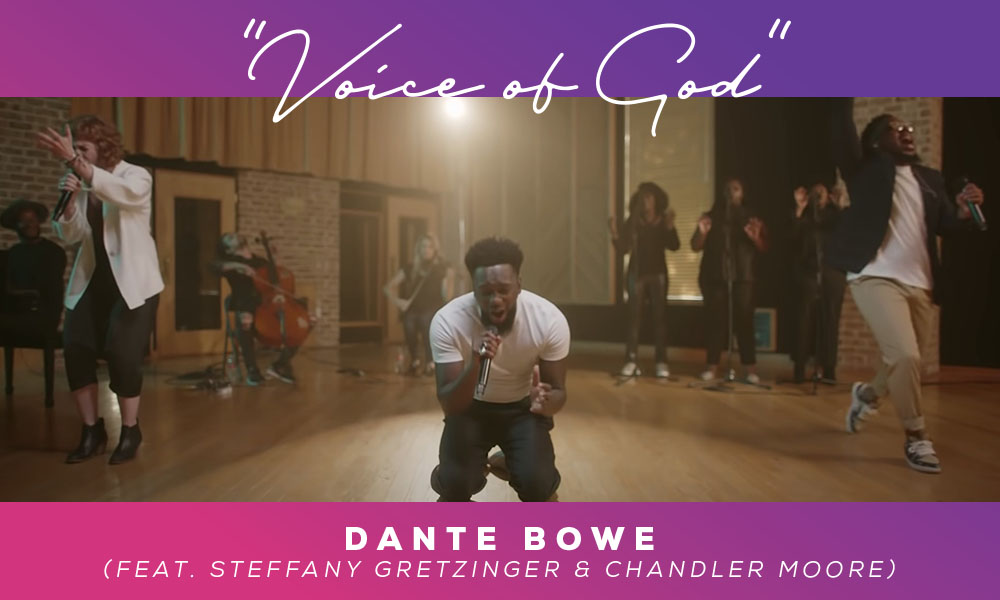 """""""Voice of God"""" by Dante Bowe (Feat. Steffany Gretzinger & Chandler Moore)"""