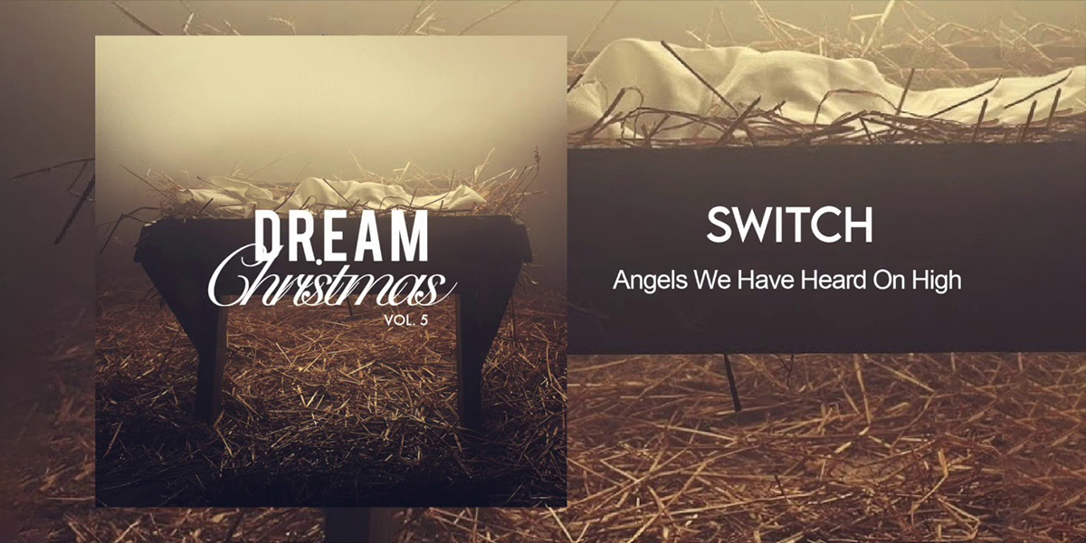 "Switch ""Angels we have Heard on High"""
