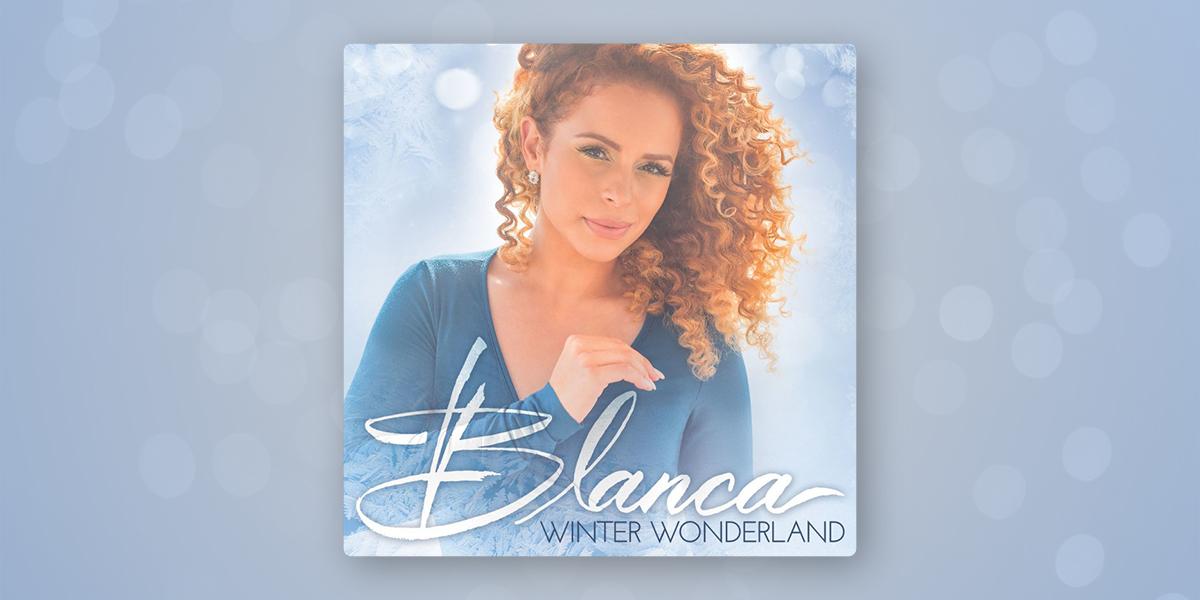 """Blanca """"Winter Wonderland"""""""