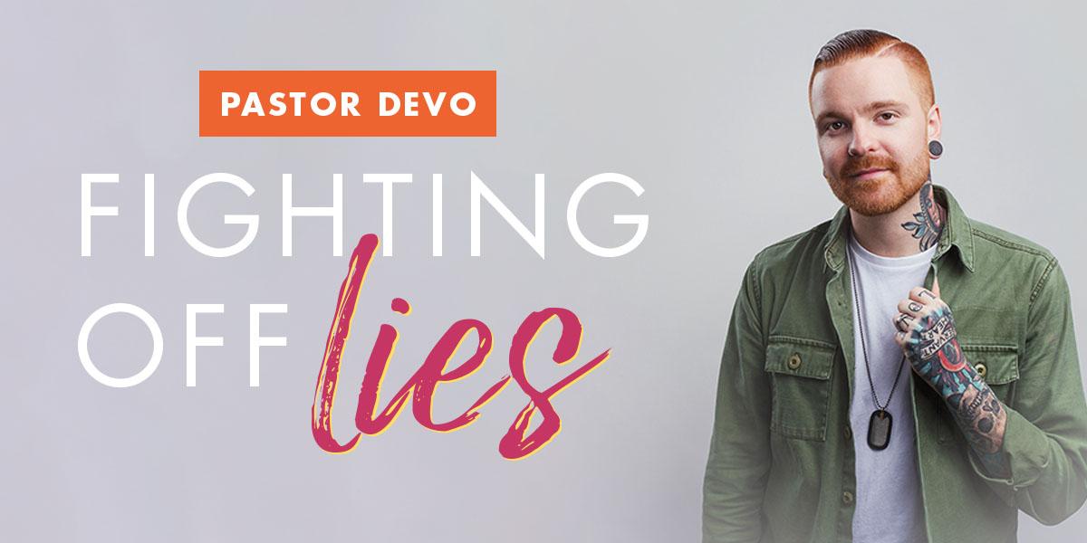 Pastor Devo: Fighting Off Lies