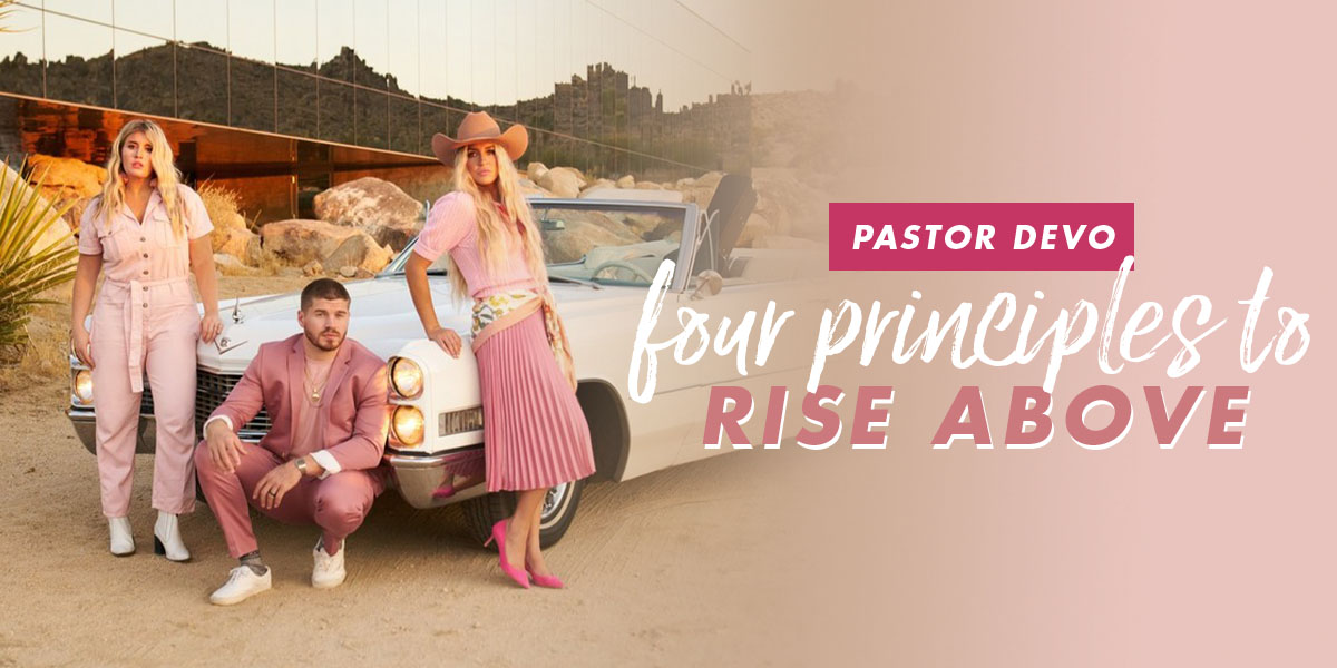 Pastor Devo: Four Principles to Rise Above