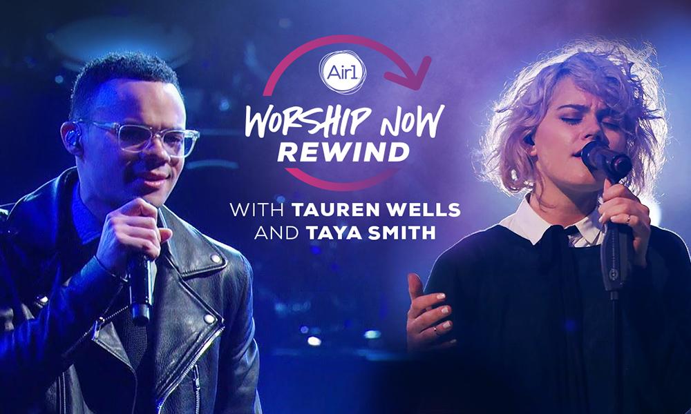 Worship Wednesday Rewind With Tauren Wells & Taya From Hillsong