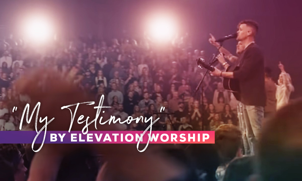 """My Testimony"" by Elevation Worship"