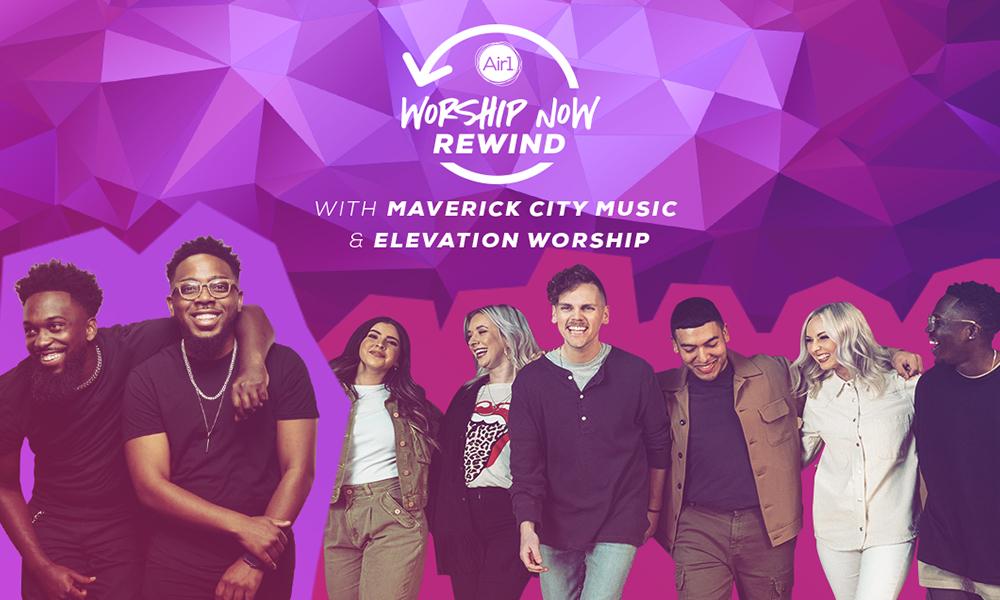 Worship Now Rewind With Maverick City Music & Elevation Worship