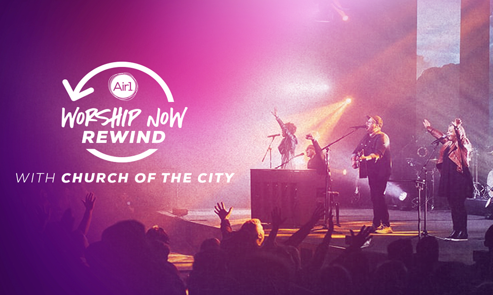 Worship Now Rewind With Church of the City