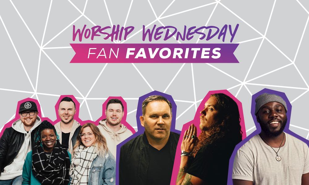 Worship Wednesday Fan Favorites