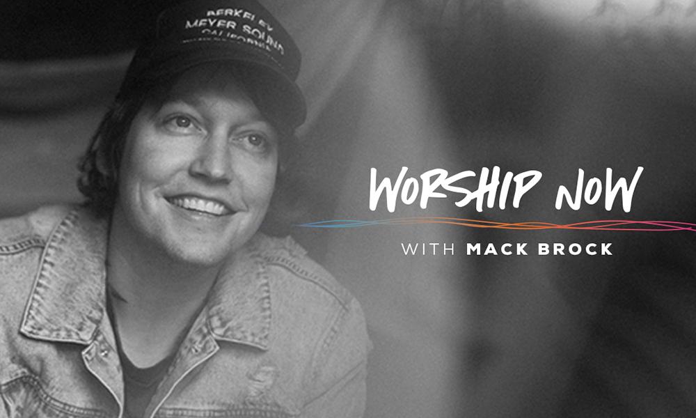 Worship Now With Mack Brock