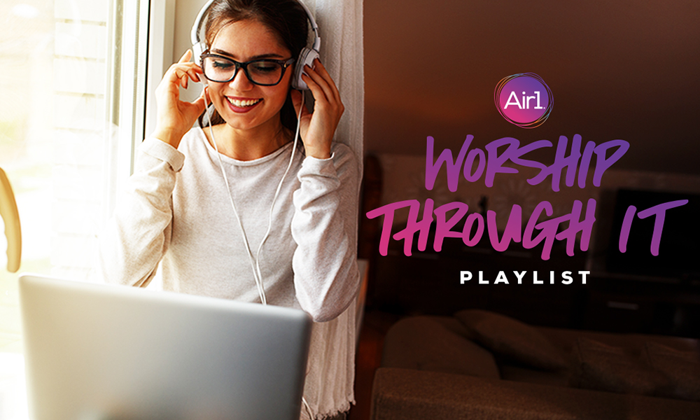 Air1 Worship Through It Playlist