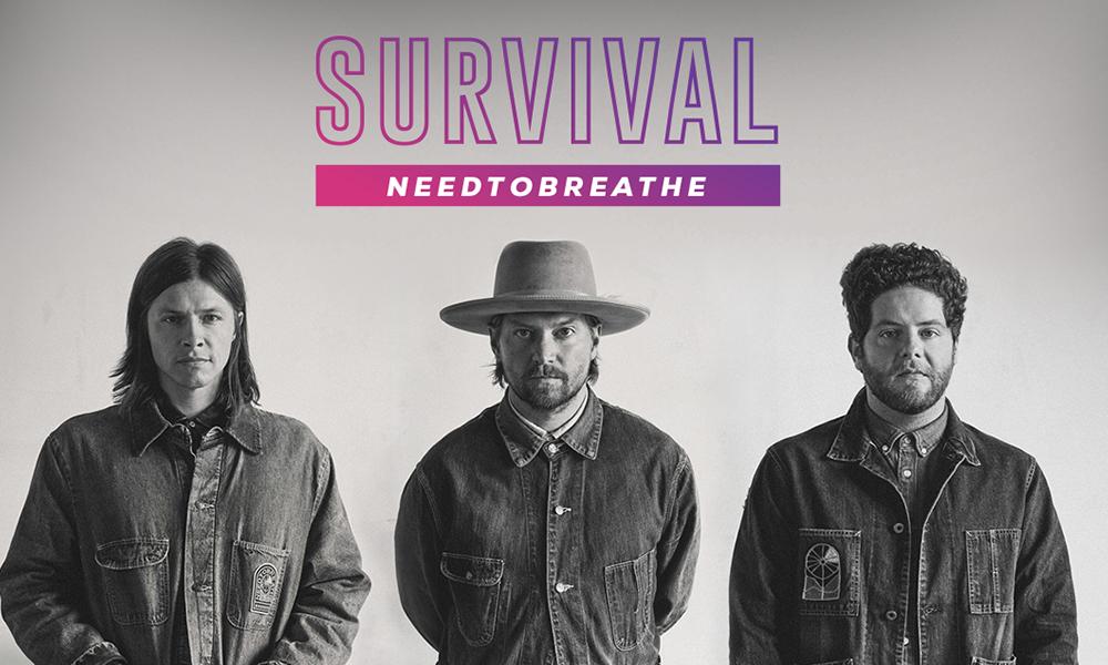 """""""Survival"""" by NEEDTOBREATHE"""