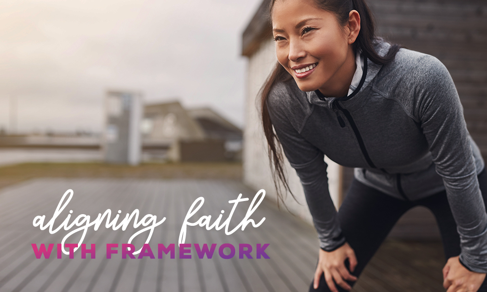 Aligning Faith With Framework