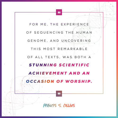 """Francis S. Collins, the scientist who directed the mapping of the human genome, described how his work as a scientist led him to faith. """"For me, the experience of sequencing the human genome, and uncovering this most remarkable of all texts, was both a stunning scientific achievement and an occasion of worship."""""""