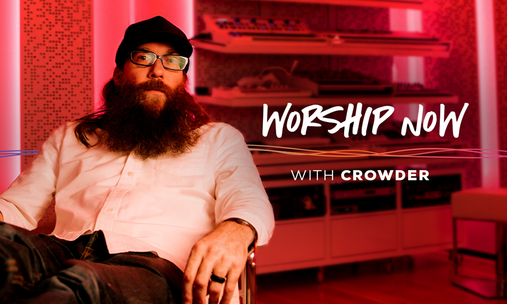 Worship Now With Crowder