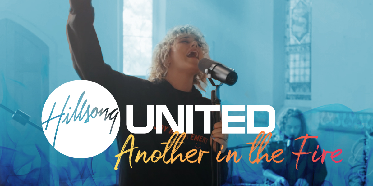 """Hillsong UNITED """"Another In The Fire"""""""