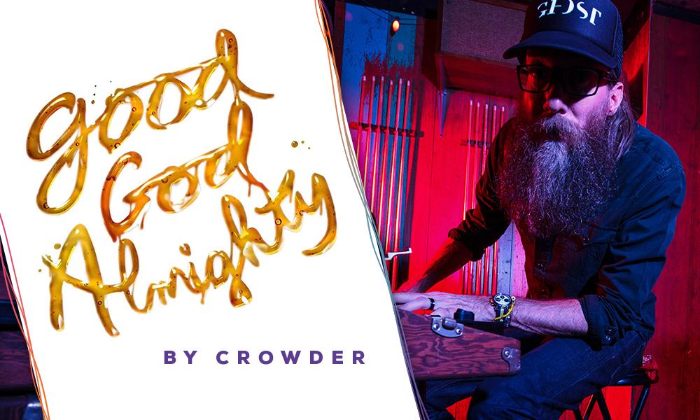 """""""Good God Almighty"""" by Crowder"""