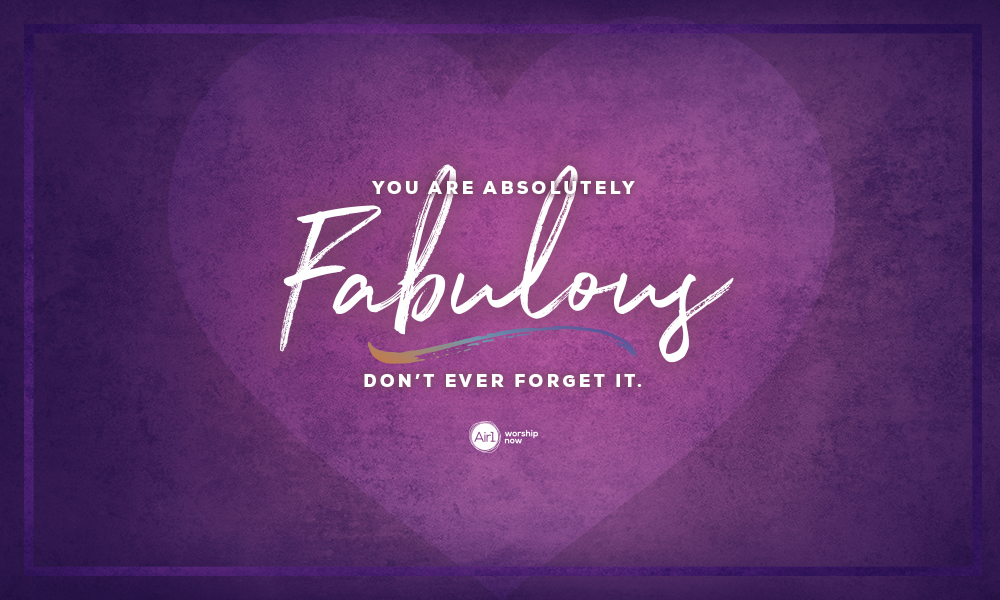 You Are Absolutely Fabulous! Don