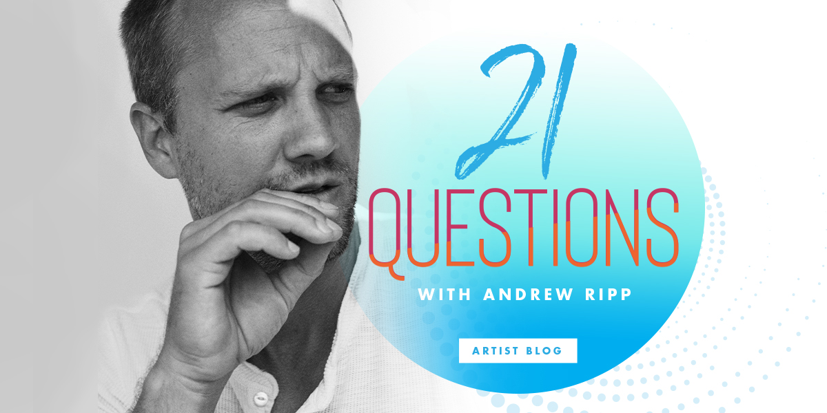 21 Questions with Andrew Ripp