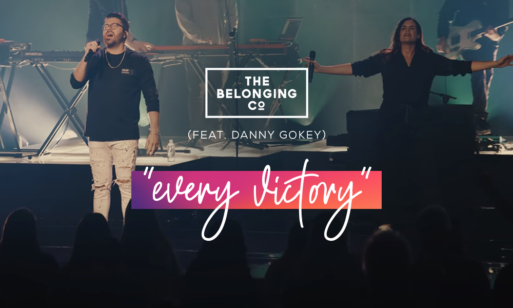 """""""Every Victory"""" by The Belonging Co. (Feat. Danny Gokey)"""