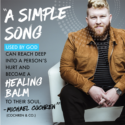 A simple song used by God can reach deep into a person's hurt and become a healing balm to their soul. -Michael Cochren (Cochren & Co.)