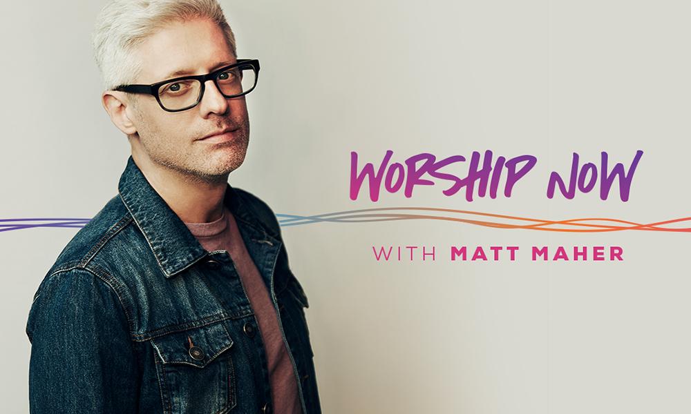 Worship Wednesday with Matt Maher