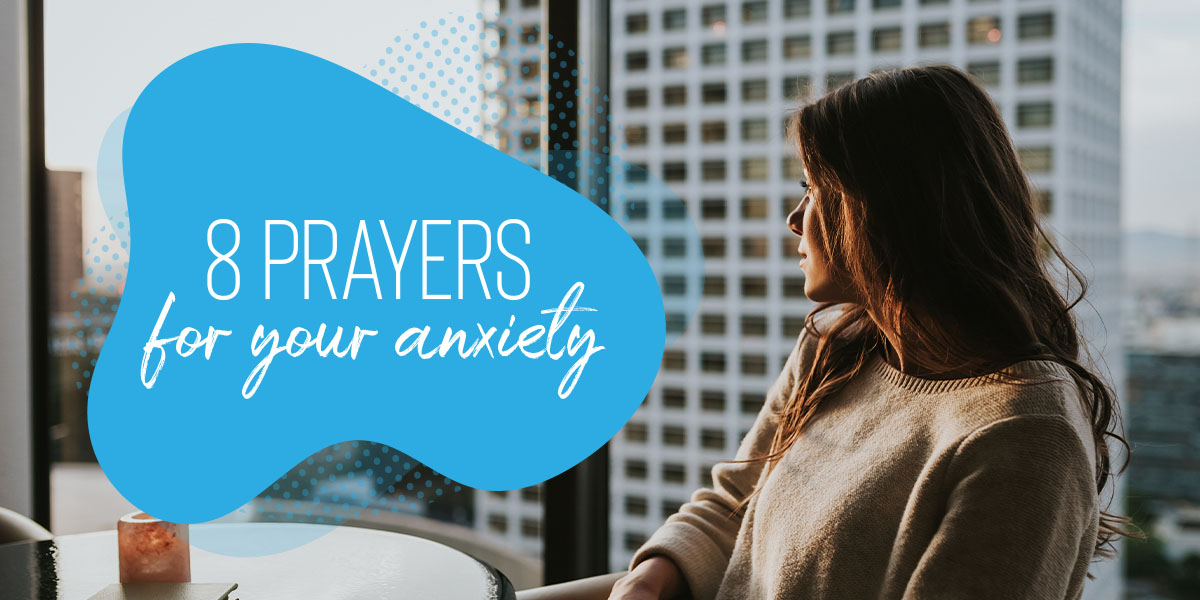8 Prayers For Anxiety