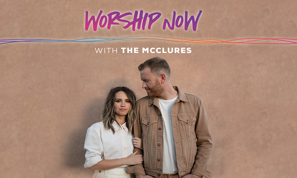 Worship Now with The McClures