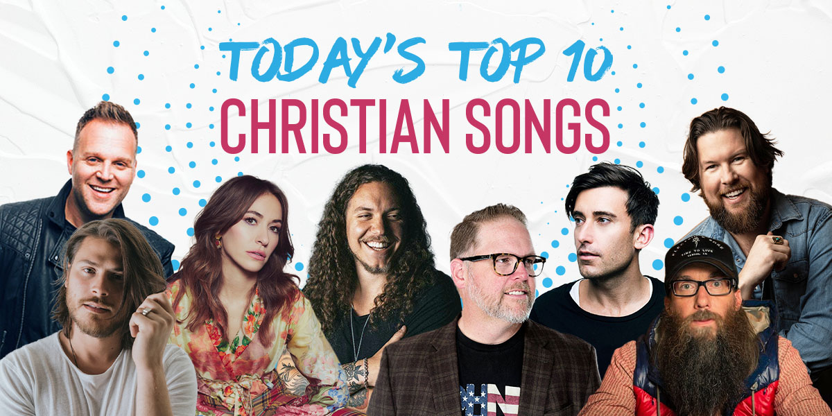 Today's Top 10 Christian Songs