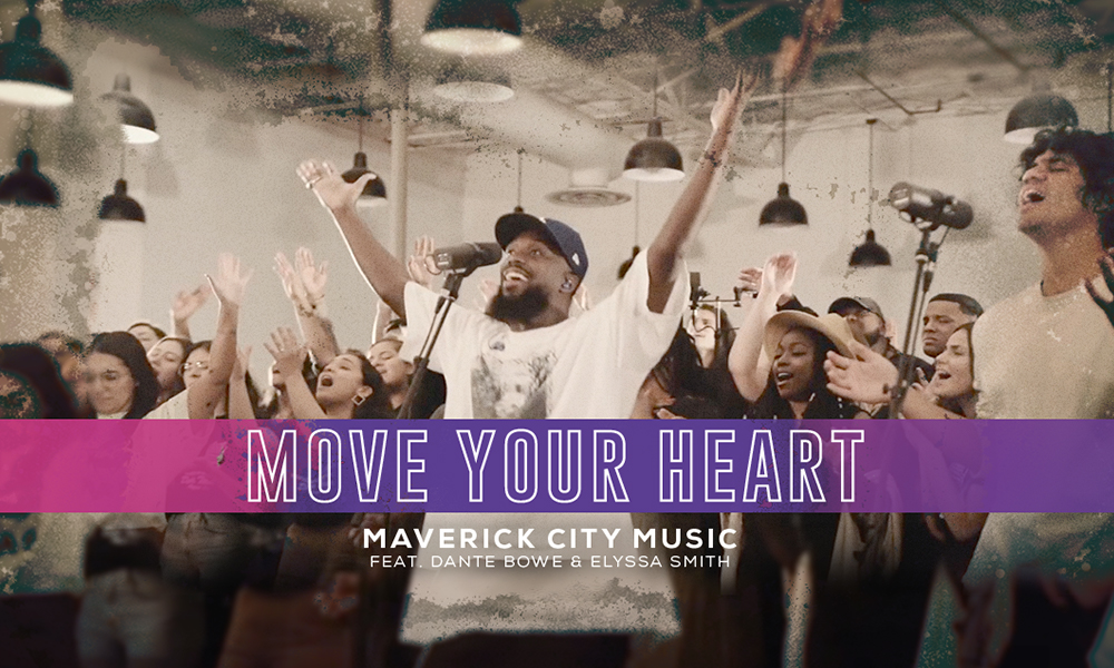 """Move Your Heart"" by Maverick City Music"