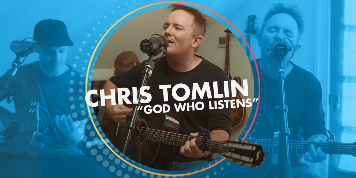 "Chris Tomlin ""God Who Listens"""