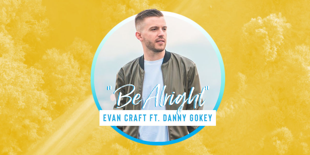 Be Alright by Evan Craft