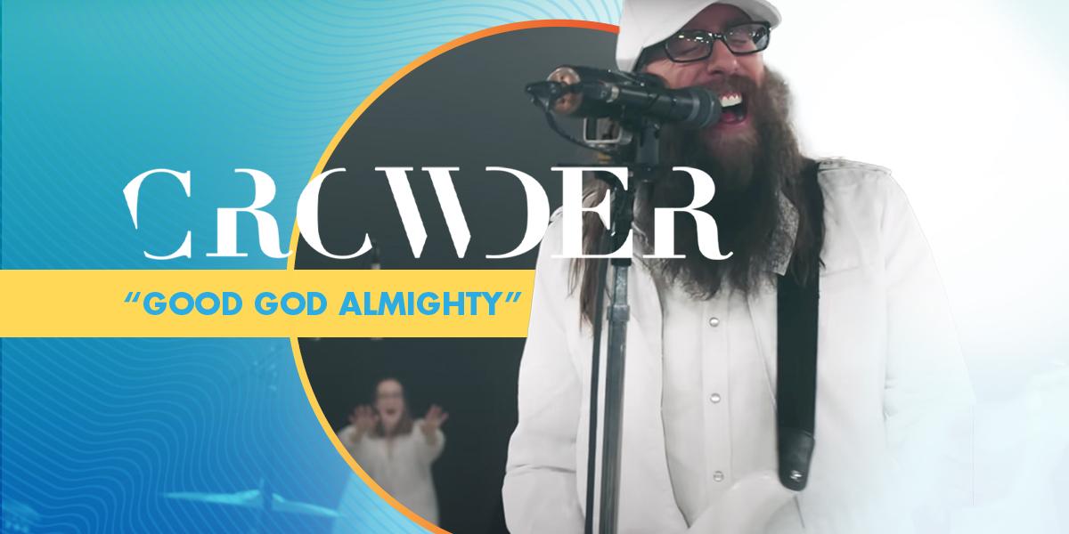 """""""Good God Almighty"""" Crowder"""