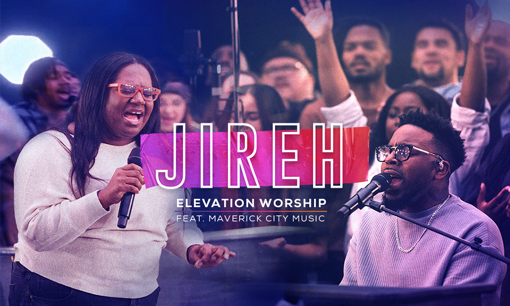 """Jireh"" by Elevation Worship (Feat. Maverick City Music)"