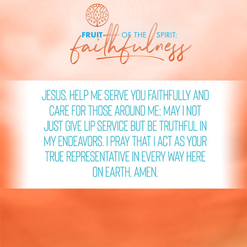 Jesus, help me serve you faithfully and care for those around me; May I not just give lip service but be truthful in my endeavors. I pray that I act as your true representative in every way here on earth. Amen.
