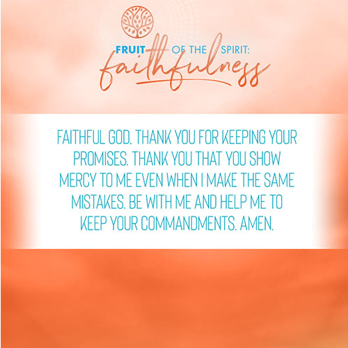 Faithful God, thank you for keeping your promises. Thank you that you show mercy to me even when I make the same mistakes. Be with me and help me to keep your commandments. Amen.