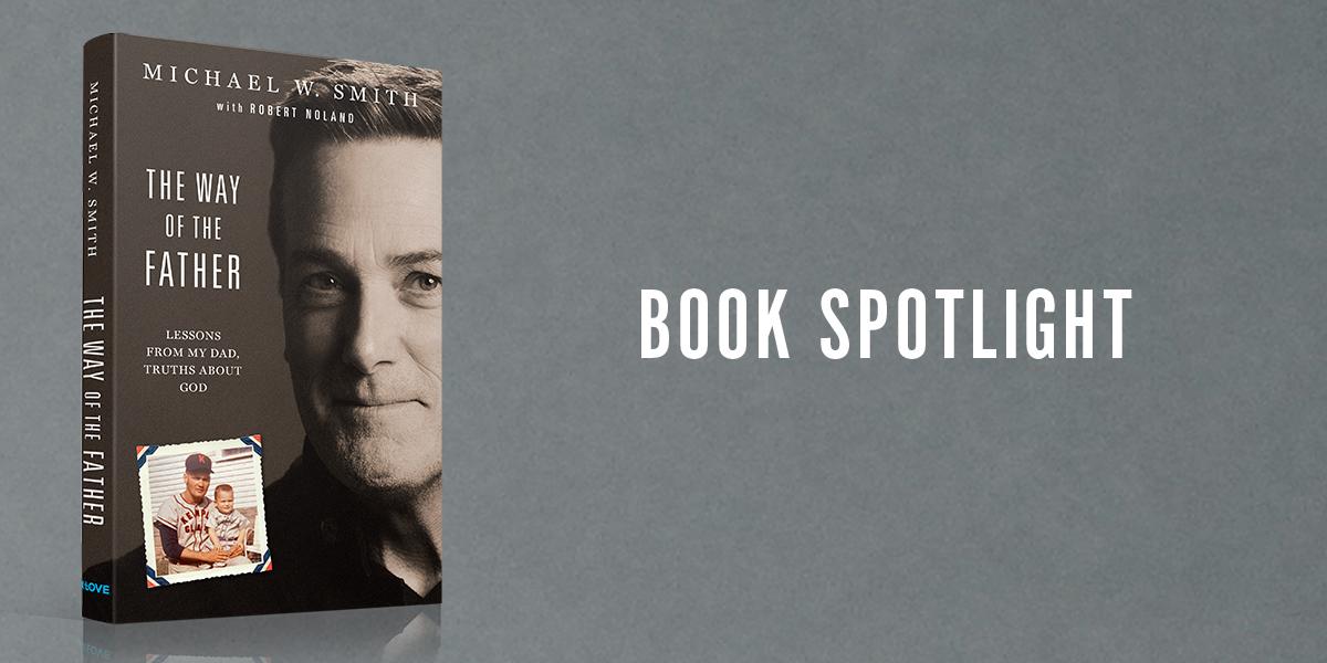 Michael W. Smith Book Spotlight