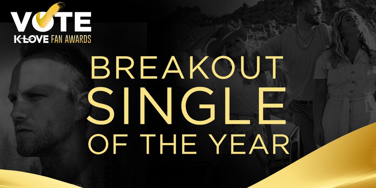 2021 K-LOVE Fan Awards: Breakout Single of the Year Nominees