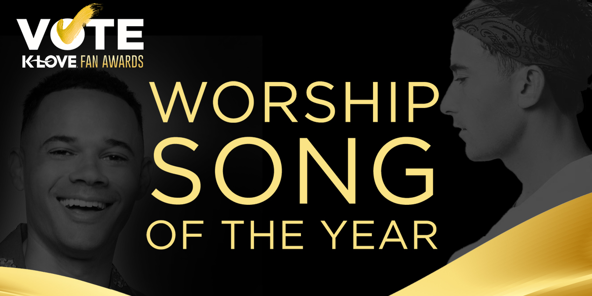 2021 K-LOVE Fan Awards: Worship Song of the Year Nominees