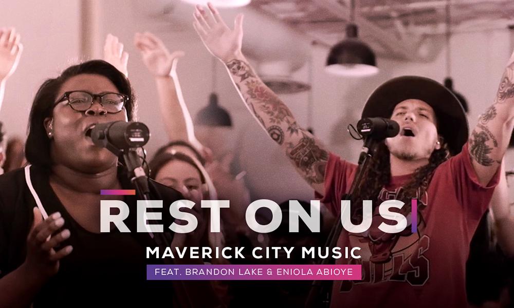 """""""Rest On Us"""" by Maverick City Music"""