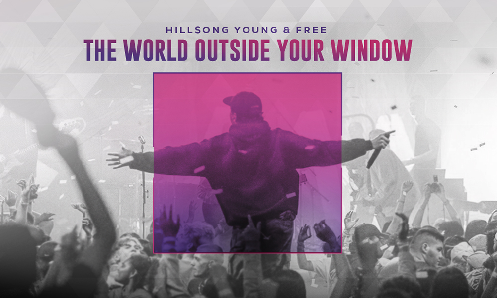 """""""The World Outside Your Window"""" by Hillsong Young & Free"""