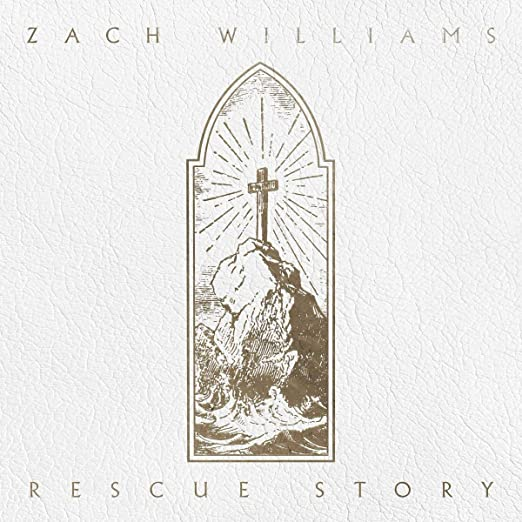 Rescue Story - Zach Williams