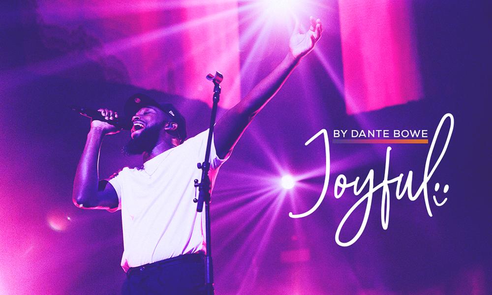 """""""Joyful"""" by Dante Bowe"""